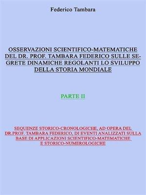 cover image of Considerazioni scientifico-matematiche del dr. prof. Tambara Federico riguardo alle segrete dinamiche regolanti lo sviluppo della storia mondiale (parte II)