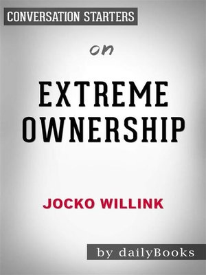 cover image of Extreme Ownership--How U.S. Navy SEALs Lead and Win by Jocko Willink | Conversation Starters