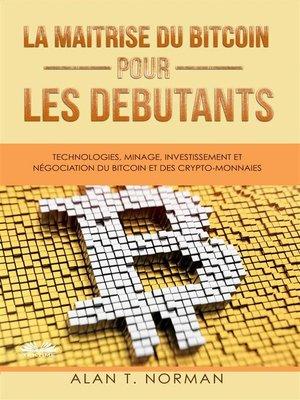 cover image of La Maîtrise Du Bitcoin Pour Les Débutants