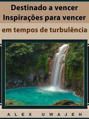 cover image of Destinado a Vencer--Inspirações Para Vencer Em Tempos De Turbulência
