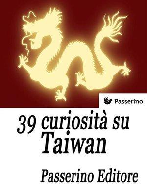 cover image of 39 curiosità su Taiwan