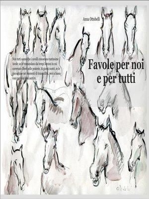 cover image of Favole per noi e per tutti