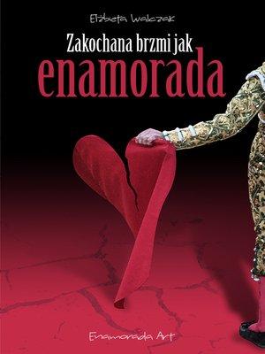 cover image of Zakochana brzmi jak Enamorada