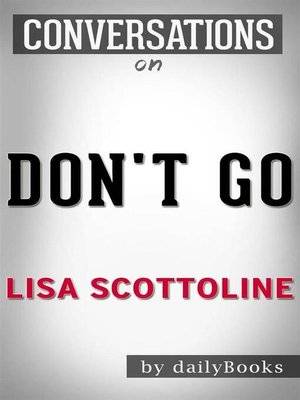 cover image of Don't Go--A Novel by Lisa Scottoline
