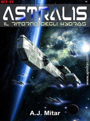 cover image of Astralis--Il ritorno degli hydras