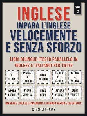 cover image of Inglese--Impara L'Inglese Velocemente e Senza Sforzo (Vol 2)