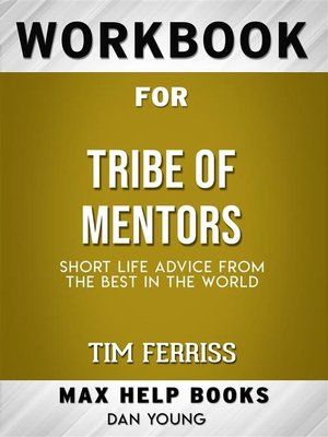 cover image of Workbook for Tribe of Mentors--Short Life Advice from the Best in the World by Timothy Ferriss (Max-Help Workbooks)