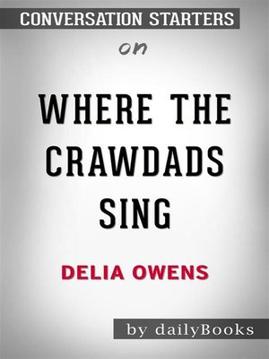 cover image of Where the Crawdads Sing--by Delia Owens​​​​​​​  | Conversation Starters