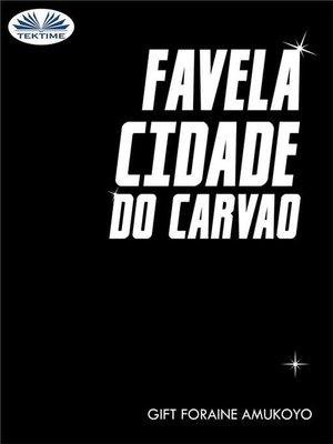 cover image of Favela Cidade Do Carvao