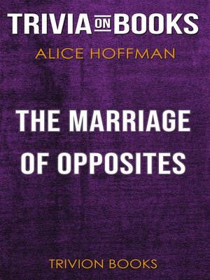 cover image of The Marriage of Opposites by Alice Hoffman (Trivia-On-Books)