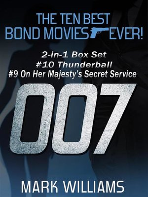 cover image of The Ten Best Bond Movies...Ever! 2-in-1 Box Set--#10 Thunderball and #9 On Her Majesty's Secret Service