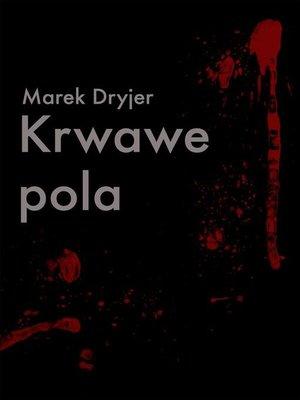 cover image of Krwawe pola