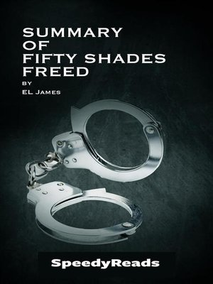 cover image of Summary of Fifty Shades Freed by EL James--Finish Entire Novel in 15 Minutes