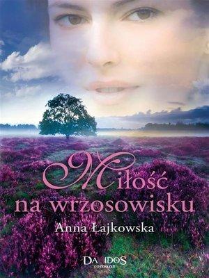 cover image of Miłość na wrzosowisku
