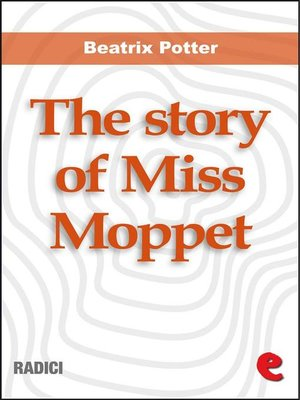 cover image of The Story of Miss Moppet