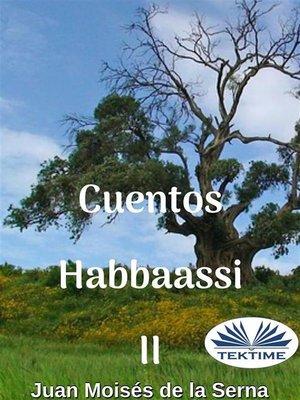 cover image of Cuentos Habbaassi II