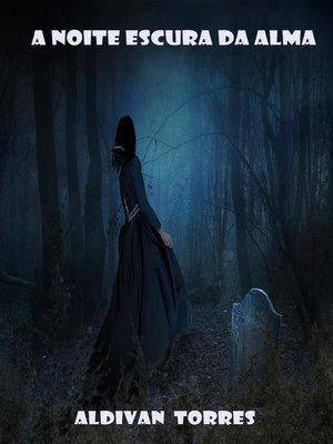 cover image of A Noite Escura da Alma