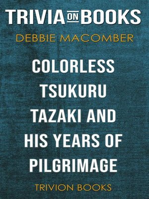 cover image of Colorless Tsukuru Tazaki and His Years of Pilgrimage by Haruki Murakami (Trivia-On-Books)