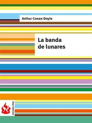 cover image of La banda de lunares (low cost). Edición limitada