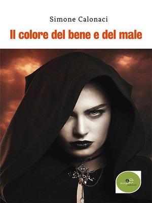 cover image of Il colore del bene e del male