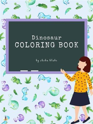 cover image of Dinosaur Activity and Coloring Book for Kids Ages 3+ (Printable Version)