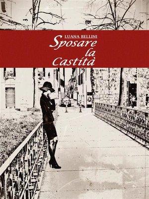 cover image of Sposare la castità