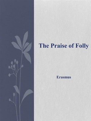 author of in praise of folly