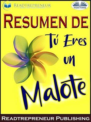 cover image of Resumen De Tú Eres Un Malote