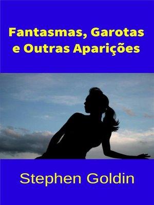 cover image of Fantasmas, Garotas & Outras Aparições