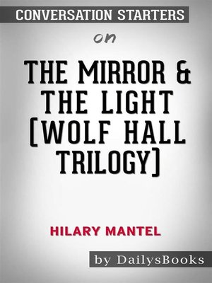 cover image of The Mirror & the Light (Wolf Hall Trilogy) by Hilary Mantel--Conversation Starters