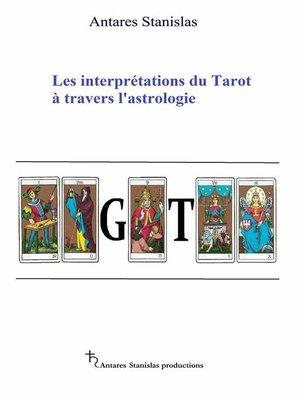 cover image of Les Interprétations Du Tarot À Travers L'astrologie