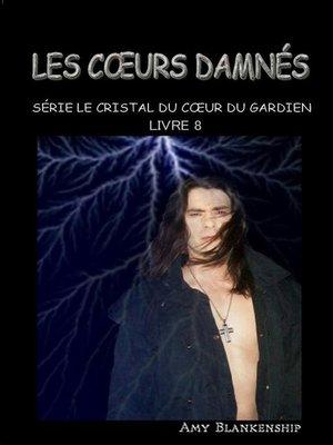 cover image of Les Cœurs Damnés