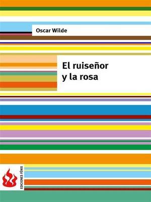 cover image of El ruiseñor y la rosa /low cost). Edición limitada
