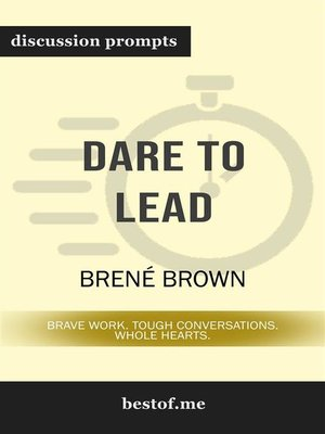 "cover image of Summary--""Dare to Lead--Brave Work. Tough Conversations. Whole Hearts."" by Brené Brown 