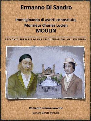cover image of Immaginando di averti conosciuto, Monsieur Lucien Charles Moulin