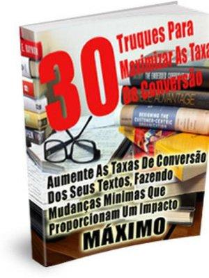 cover image of 30 Truques Para Maximizar As Suas Taxas De Conversão