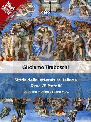 cover image of Storia della letteratura italiana del cav. Abate Girolamo Tiraboschi – Tomo 7. – Parte 4
