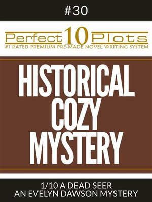 """cover image of Perfect 10 Historical Cozy Mystery Plots #30-1 """"A DEAD SEER – AN EVELYN DAWSON MYSTERY"""""""