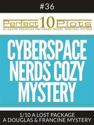 """cover image of Perfect 10 Cyberspace Nerds Cozy Mystery Plots #36-1 """"A LOST PACKAGE – a DOUGLAS & FRANCINE MYSTERY"""""""