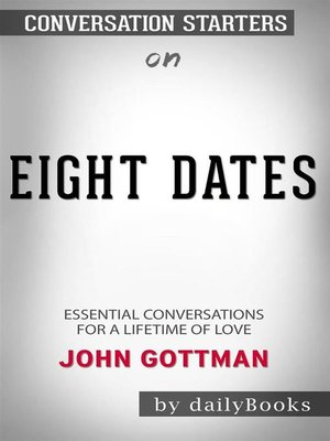 cover image of Eight Dates--Essential Conversations for a Lifetime of Love byJohn Gottman--Conversation Starters