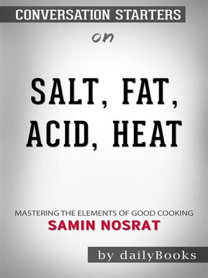 cover image of Salt, Fat, Acid, Heat--Mastering the Elements of Good Cooking​​​​​​​ by Samin Nosrat ​​​​​​​ | Conversation Starters