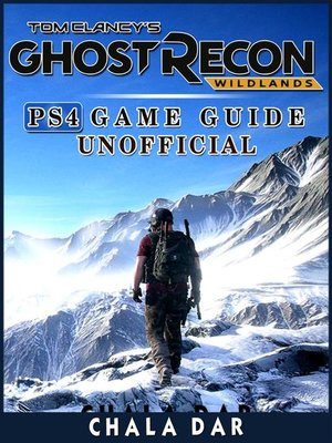 cover image of Tom Clancys Ghost Recon Wildlands PS4 Game Guide Unofficial