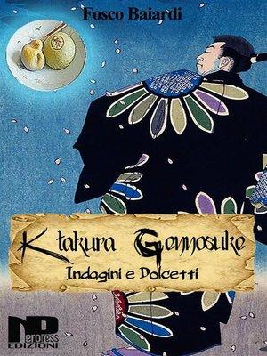cover image of Katakura Gennosuke--Indagini e dolcetti