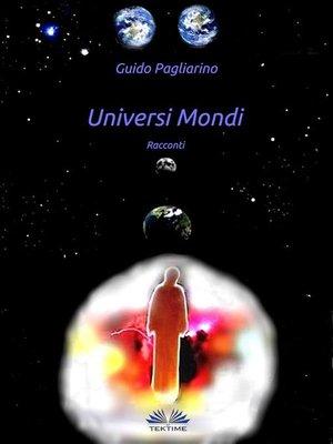 cover image of Universi Mondi--Racconti