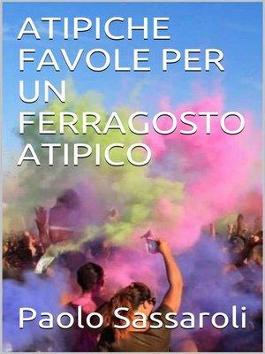 cover image of Atipiche favole per un Ferragosto atipico