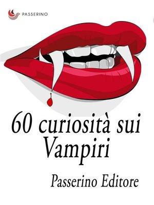 cover image of 60 curiosità sui vampiri