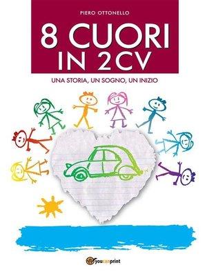 cover image of 8 cuori in 2cv  Una storia, un sogno, un inizio.