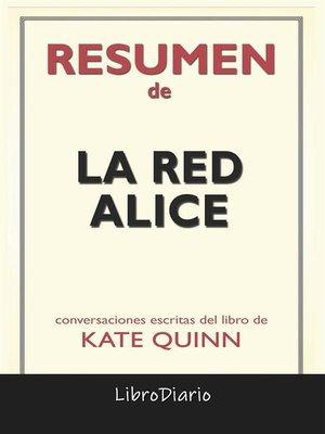 cover image of La Red Alice de Kate Quinn--Conversaciones Escritas