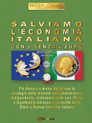 cover image of Salviamo l'economia italiana. Con o senza l'Euro