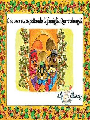 cover image of Che cosa sta aspettando la famiglia Quercialunga?